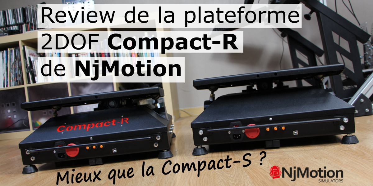 Review de la plateforme 2DOF Compact-R de NjMotion
