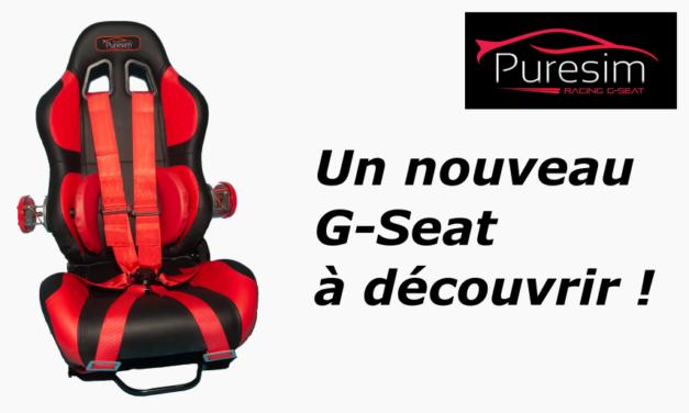 PURESIM Racing G-Seat : enfin du nouveau !