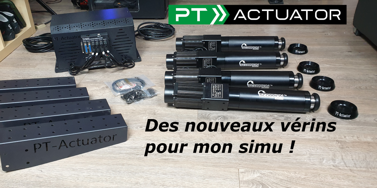 Des vérins Scorpion S de PT ACTUATOR pour mon simulateur – Part 1 – Unboxing