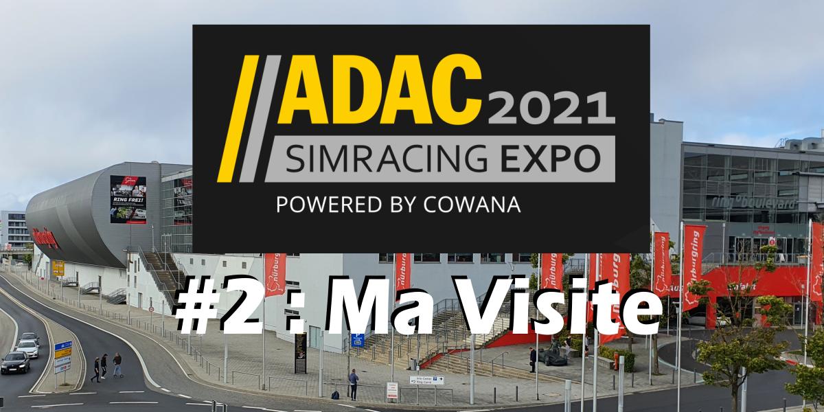 SIMRACING EXPO 2021 : Ma visite…en vidéo !