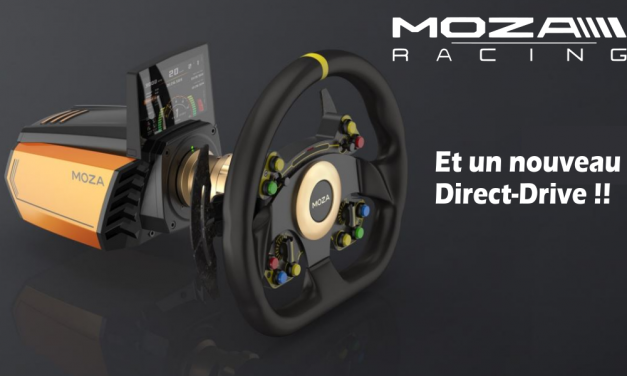 MOZA RACING : Et encore un nouveau Direct-Drive !