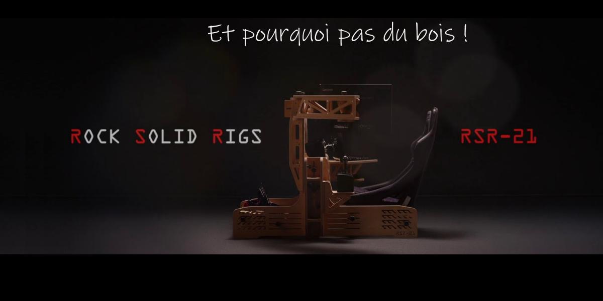 Rock Solid Rigs : Et pourquoi pas un cockpit en bois !